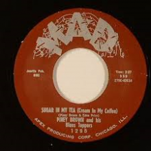 "PINEY BROWN ""SUGAR IN MY TEA/MY LOVE"" 7"""