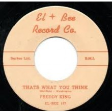 "Freddy King ""That's What You Think/Country Boy"" 7"""