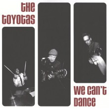 "TOYOTAS ""WE CAN'T DANCE"" 7"""