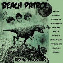 "BEACH PATROL ""RIDING DINOSAURS"" LP"