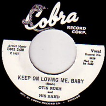 "OTIS RUSH ""KEEP ON LOVING ME BABY/DOUBLE TROUBLE"" 7"""