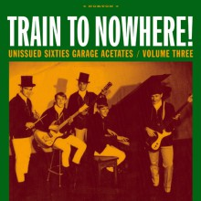 "GARAGE ACETATES Volume 3: TRAIN TO NOWHERE"" LP"