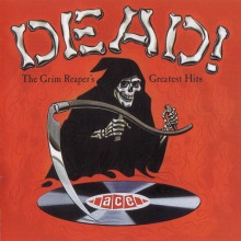 DEAD! THE GRIM REAPERS GREATEST HITS CD