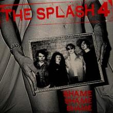 """SPLASH 4 """"SHAME SHAME SHAME"""" 10"""""""