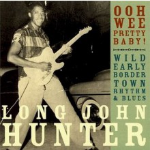 "LONG JOHN HUNTER ""OOH WEE PRETTY BABY"" LP"