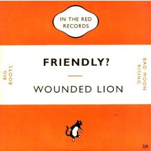 "WOUNDED LION ""FRIENDLY?"" 7"""