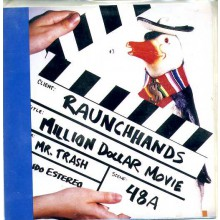 "RAUNCH HANDS ""Million Dollar Movie"" spanish dbl 7"""