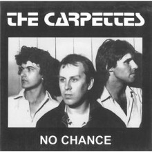 "CARPETTES ""No Chance"" 7"""