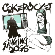 COKEROCKET / SINGING DOGS SPLIT 7""