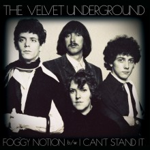 "VELVET UNDERGROUND ""Foggy Notion / I Can't Stand It"" 7"""
