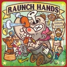 "RAUNCH HANDS ""BIGG TOPP"" LP"