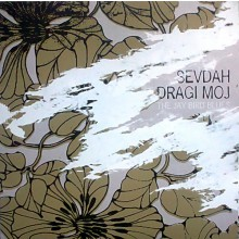 "SEVDAH DRAGI MOJ ""THE JAY BIRD BLUES"" 10"""