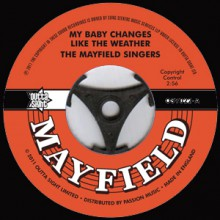 "Mayfield Singers ""My Baby Changes Like The Weather/ Don't Start None"" 7"""
