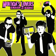 "MORTICIAS LOVERS ""SMASH THE RADIO"" LP"