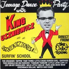 """KING USZNIEWICZ """"TEENAGE DANCE PARTY LP"""