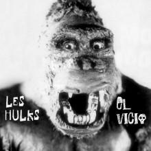 """LES HULKS / EL VICIO SPLIT 7"""""""