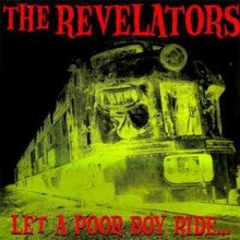 "REVELATORS ""LET A POOR BOY RIDE"" CD"