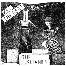 "SKINNIES ""KILL THE BEAT"" 7"""