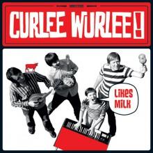 """CURLEE WURLEE! """"LIKES MILK"""" LP"""