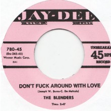 "BLENDERS ""DON'T FUCK AROUND WITH LOVE / DON'T PLAY AROUND WITH LOVE"" 7"""