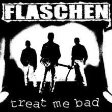 "FLASCHEN ""TREAT ME BAD"" 7"""