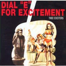 "EXCITERS ""DIAL ""E"" FOR EXCITEMENT"""