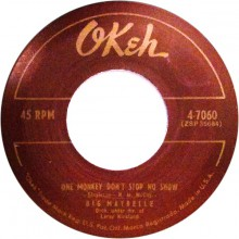 "BIG MAYBELLE ""WHOLE LOTTA SHAKIN' GOIN' ON / ONE MONKEY DON'T STOP NO SHOW"" 7"""