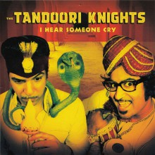 "TANDOORI KNIGHTS ""I HEAR SOMEONE CRY"" 7"""