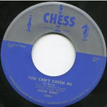 "CHUCK BERRY ""DOWNBOUND TRAIN/YOU CAN'T CATCH ME"" 7"""