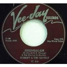 "SHERIFF & THE RAVELS ""Shombolar / Lonely One"" 7"""