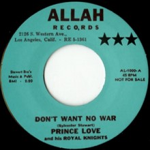 "PRINCE LOVE & His Royal Knights ""DON'T WANT NO WAR/ THE STOMP"" 7"""