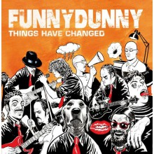 "FUNNY DUNNY ""THINGS HAVE CHANGED"""