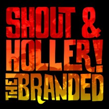 "BRANDED ""SHOUT & HOLLER"" LP"