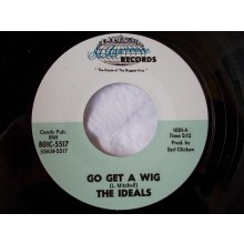 "IDEALS ""GO GET A WIG / CATHY'S CLOWN"" 7"""