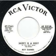 "ROY GAINES ""SKIPPY IS A SISSY"" / BOB CALLAWAY ""NATIVE"" 7"""