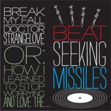 "BEAT SEEKING MISSILES ""BREAK MY FALL"""