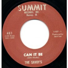 "SAVOYS ""CAN IT BE/NOW SHE'S LEFT ME"" 7"""
