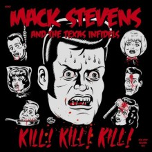 "MACK STEVENS & TEXAS INFIDELS ""KILL! KILL! KILL!"" LP"