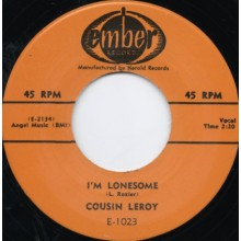 "COUSIN LEROY ""I'M LONESOME/UP THE RIVER"" 7"""