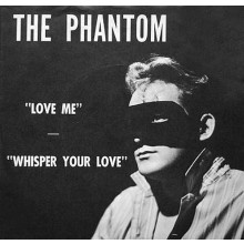 "Phantom ""Love Me/Whisper Your Love"" 7"""
