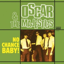 "OSCAR & THE MAJESTICS ""NO CHANCE BABY"" LP"