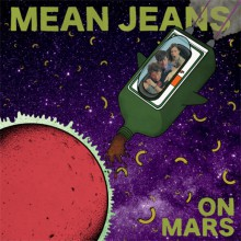 "MEAN JEANS ""ON MARS"" LP"