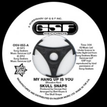 "Skull Snaps ""My Hang Up Is You/ I'm Your Pimp"" 7"""
