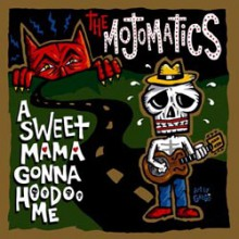 "MOJOMATICS ""A SWEET MAMA GONNA HOODOO ME"" CD"