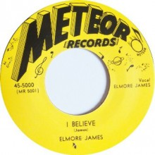 "ELMORE JAMES ‎""I Believe / I Held My Baby Last Night"" 7"""