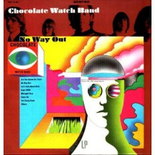 "CHOCOLATE WATCH BAND ""NO WAY OUT"" LP"