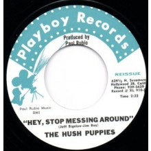 "HUSH PUPPIES ""HEY STOP MESSIN AROUND/LOOK FOR ANOTHER LOVE"" 7"""