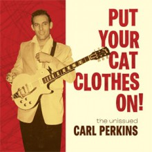 "CARL PERKINS ""PUT YOUR CAT CLOTHES ON"" LP"