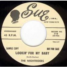 "NIGHTRIDERS ""LOOKING FOR MY BABY/ST LOO"" 7"""