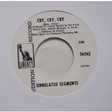 "UNRELATED SEGMENTS ""CRY CRY CRY/IT'S NOT FAIR"" 7"""